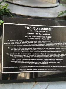 "Memorial to Thomas E. Burnett, Jr, who gave his life on Sept 11, 2001 intercepting the hijackers on Flight 63. His last known words were, ""We're going to do something."""